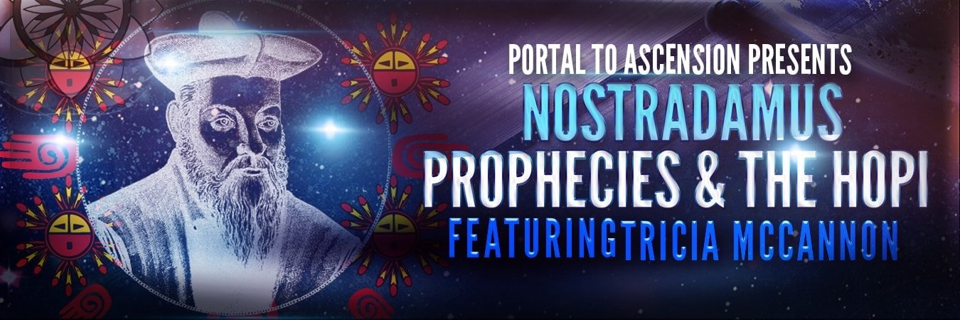 Tricia McCannon: Prophecies of Nostradamus & The Hopi