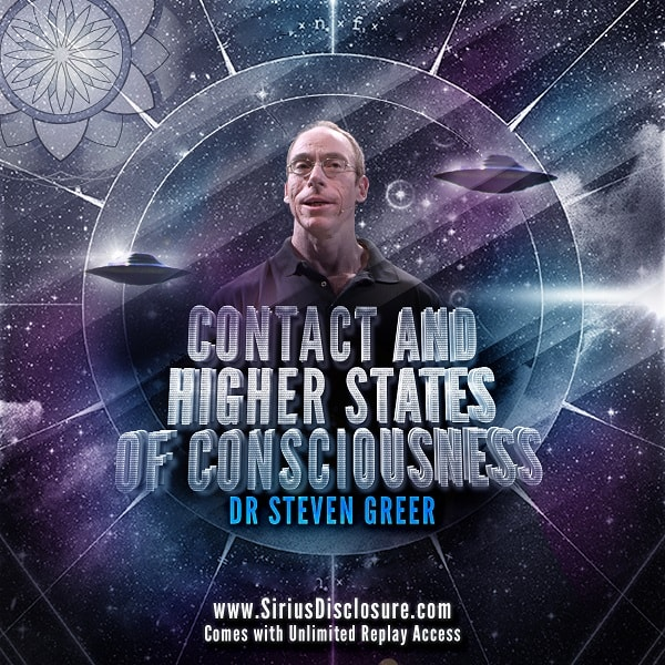Dr. Steven Greer: Contact & Higher States Of Consciousness