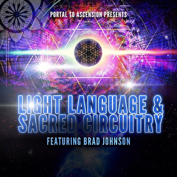 Brad Johnson: Light Language & Sacred Circuitry