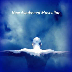 The New Awakened Masculine