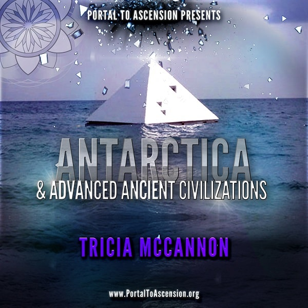 Tricia McCannon: Antarctica & Advanced Ancient Civilizations