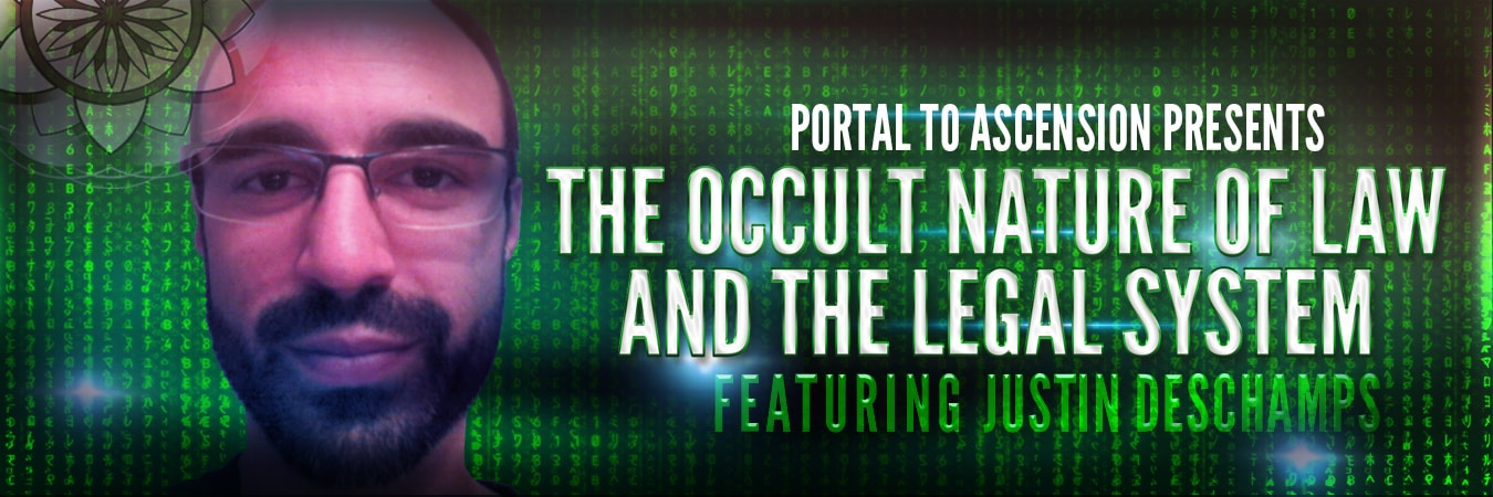 Justin Deschamps: The Occult Nature of Law and the Legal System