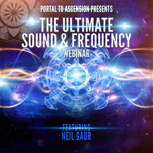 Neil Gaur Ultimate Sound Frequency Workshop Webinar