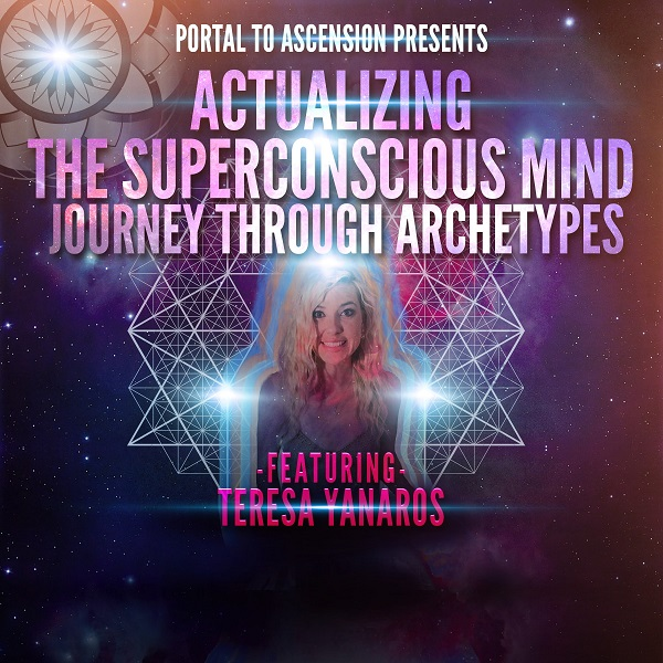 Teresa Yanaros: Actualizing the Superconscious Mind