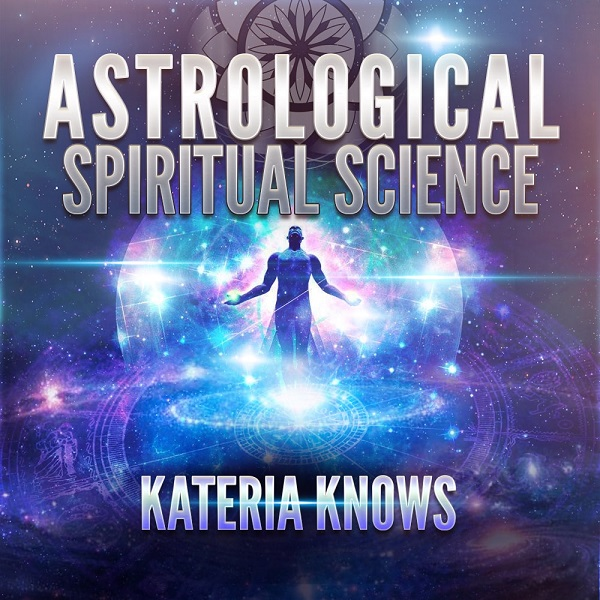 Kateria Knows: Astrological Spiritual Science