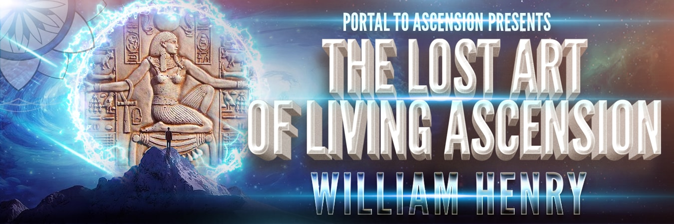 William Henry: The Lost Art of Living Ascension