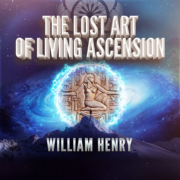 William Henry Lost Art of Ascension