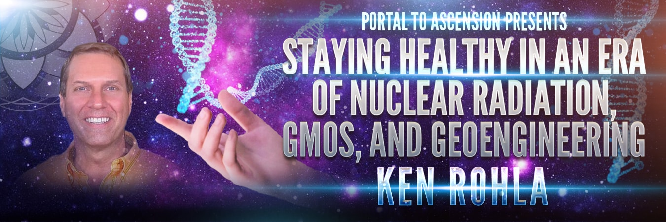 Ken Rohla: Radiation, GMOs & Geoengineering Protection