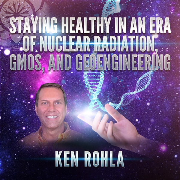 Ken Rohla Staying Healthy GMOs