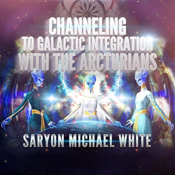 Saryon Arcturian Channeling Webinar