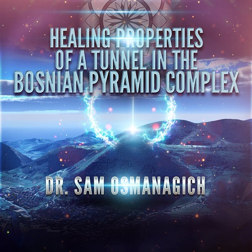 Healing Properties of a Prehistoric Tunnel in the Bosnian Pyramid Complex