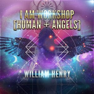 William Henry I AM Angels Workshop