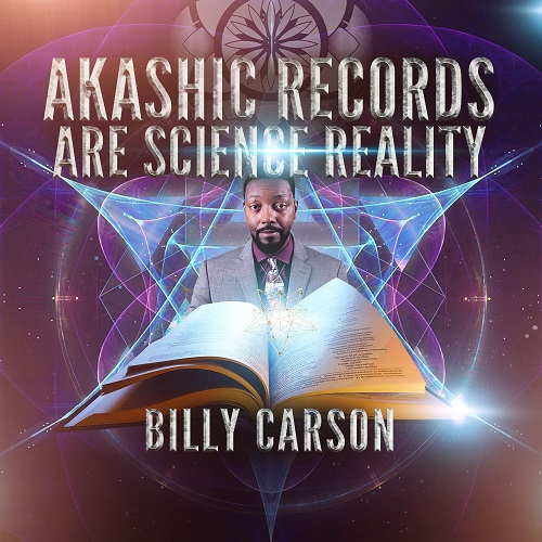 Billy Carson: Akashic Records Are Science Reality