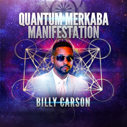 Billy Carson: Merkaba Quantum Manifestation