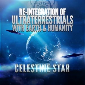 Celestine Star Ultraterrestrials on Earth