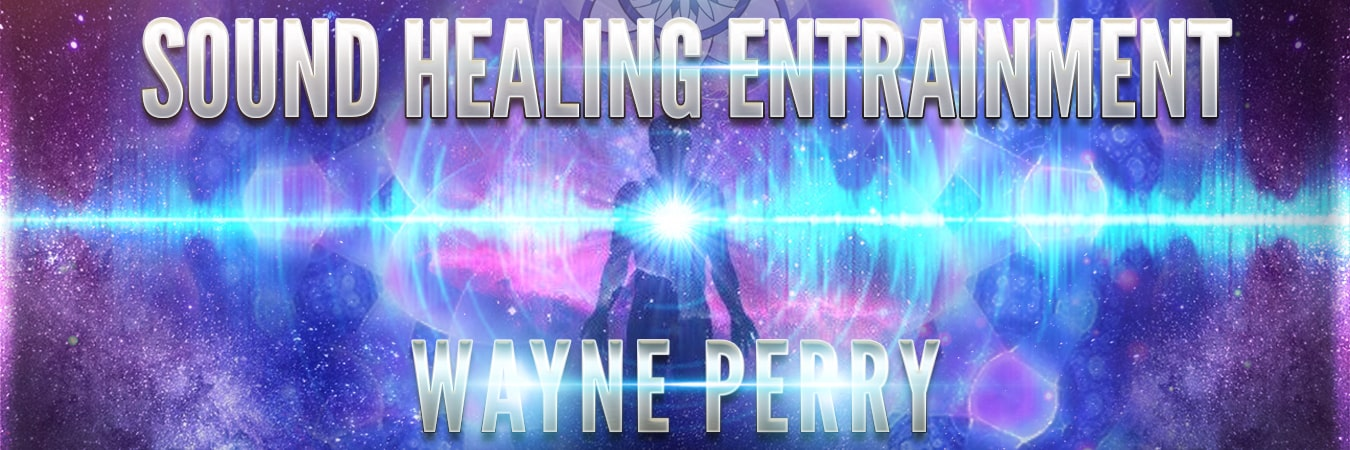 Wayne Perry: Sound Healing Entrainment