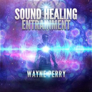 Wayne Perry Sound Healing Entrainment