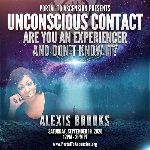 Alexis Brooks: Unconscious Contact – Are You An Experiencer And Don't Know It?