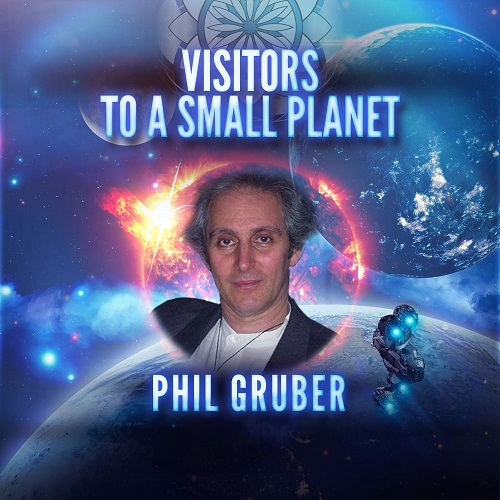Phil Gruber: Visitors to a Small Planet