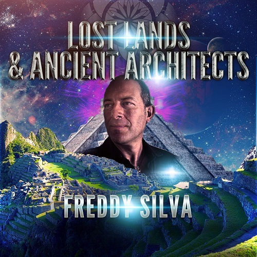 Freddy Silva: Lost Lands & Ancient Architects